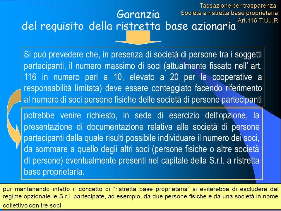 95 Garanzia del requisito della ristretta base azionaria Si può prevedere che, in presenza di società di persone tra i soggetti partecipanti, il numer