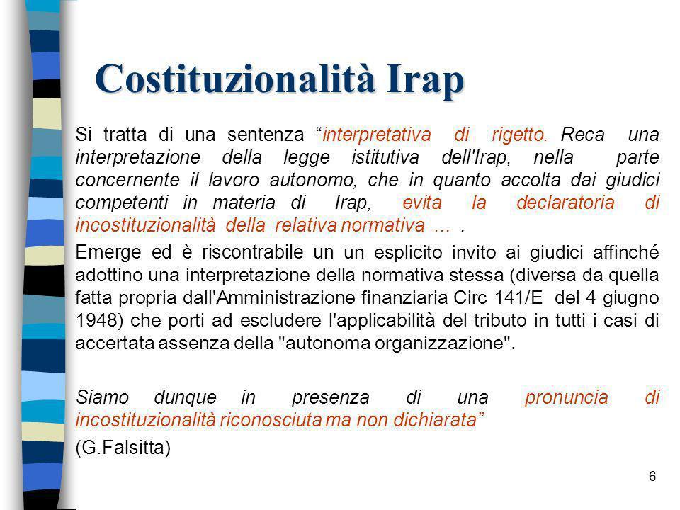 6 Costituzionalità Irap Si tratta di una sentenza interpretativa di rigetto.