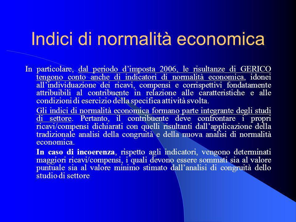 Indici di normalità economica In particolare, dal periodo dimposta 2006, le risultanze di GERICO tengono conto anche di indicatori di normalità econom