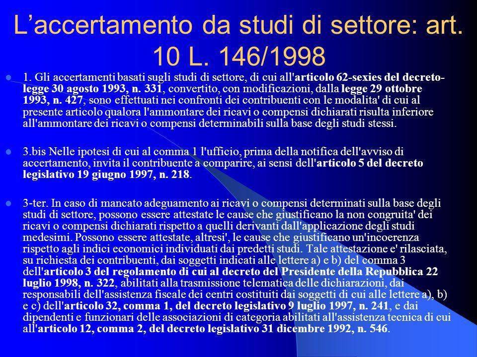 1. Gli accertamenti basati sugli studi di settore, di cui all'articolo 62-sexies del decreto- legge 30 agosto 1993, n. 331, convertito, con modificazi