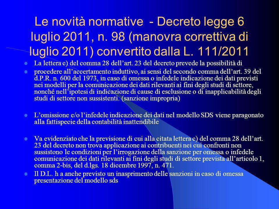 Le novità normative - Decreto legge 6 luglio 2011, n. 98 (manovra correttiva di luglio 2011) convertito dalla L. 111/2011 La lettera c) del comma 28 d