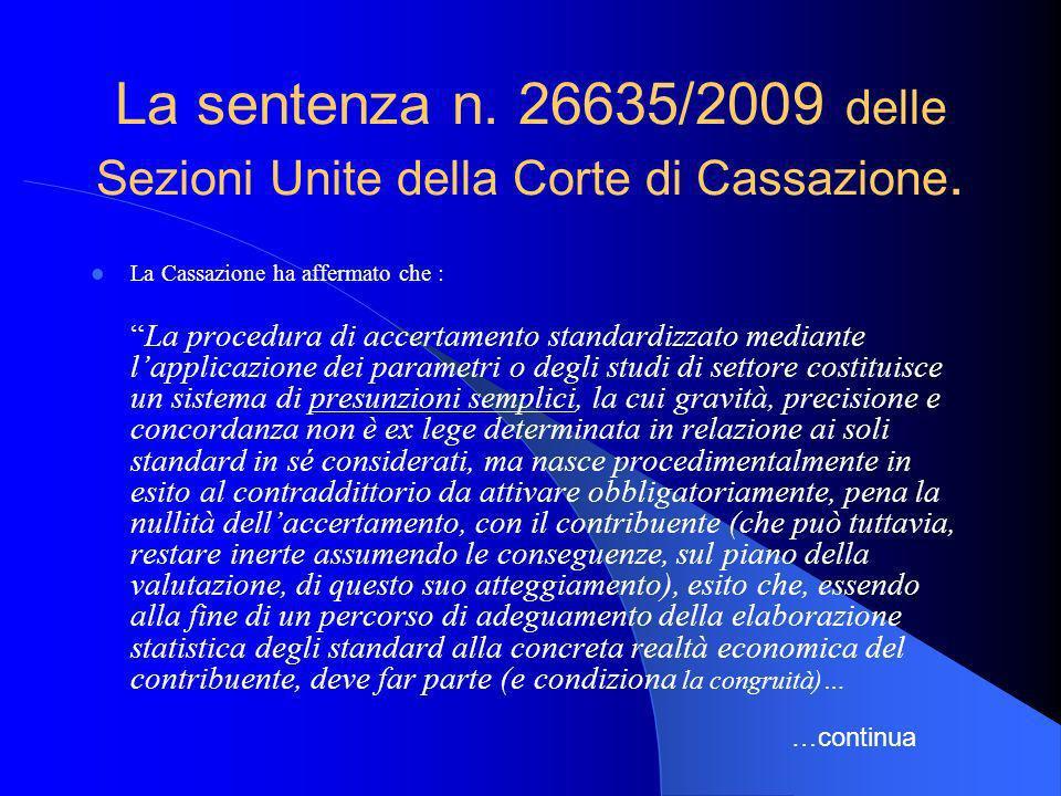La sentenza n. 26635/2009 delle Sezioni Unite della Corte di Cassazione. La Cassazione ha affermato che : La procedura di accertamento standardizzato
