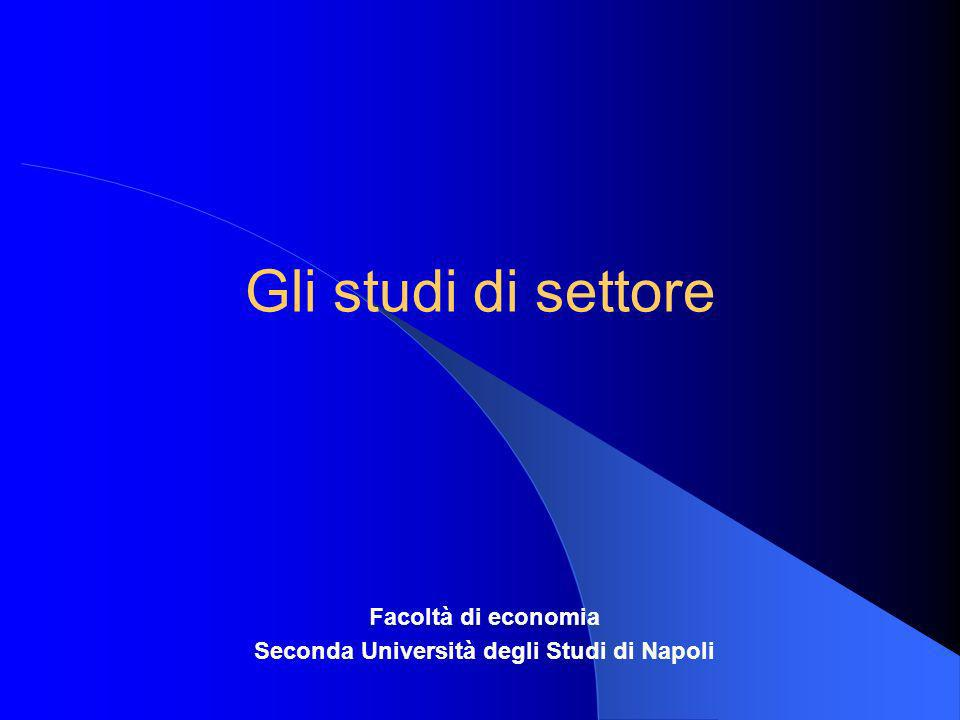 Gli studi di settore Facoltà di economia Seconda Università degli Studi di Napoli