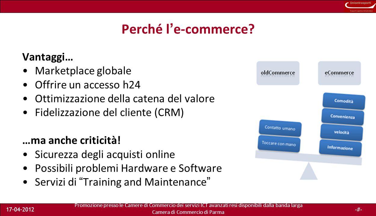 Promozione presso le Camere di Commercio dei servizi ICT avanzati resi disponibili dalla banda larga Camera di Commercio di Parma 17-04-20125 Perché le-commerce.