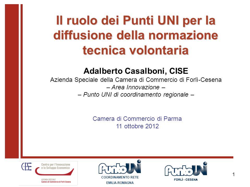 1 Adalberto Casalboni, CISE Azienda Speciale della Camera di Commercio di Forlì-Cesena – Area Innovazione – – Punto UNI di coordinamento regionale – C