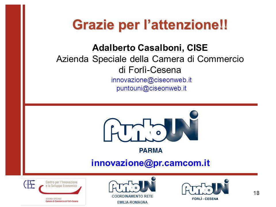 18 Adalberto Casalboni, CISE Azienda Speciale della Camera di Commercio di Forlì-Cesena innovazione@ciseonweb.it puntouni@ciseonweb.it Grazie per latt