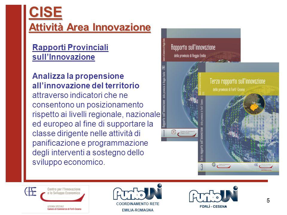 5 CISE Attività Area Innovazione Rapporti Provinciali sullInnovazione Analizza la propensione allinnovazione del territorio attraverso indicatori che