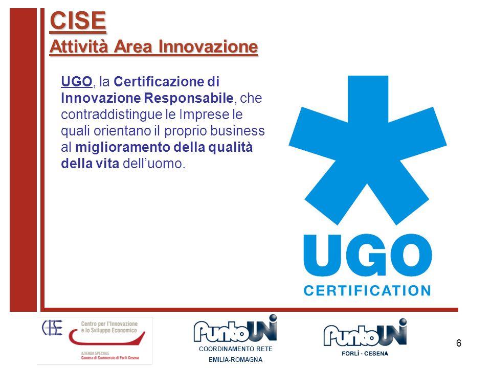 6 CISE Attività Area Innovazione UGO, la Certificazione di Innovazione Responsabile, che contraddistingue le Imprese le quali orientano il proprio bus