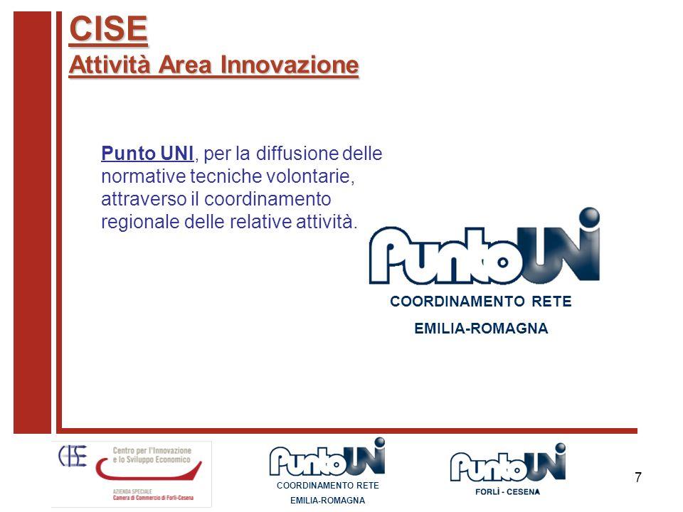 7 CISE Attività Area Innovazione Punto UNI, per la diffusione delle normative tecniche volontarie, attraverso il coordinamento regionale delle relativ