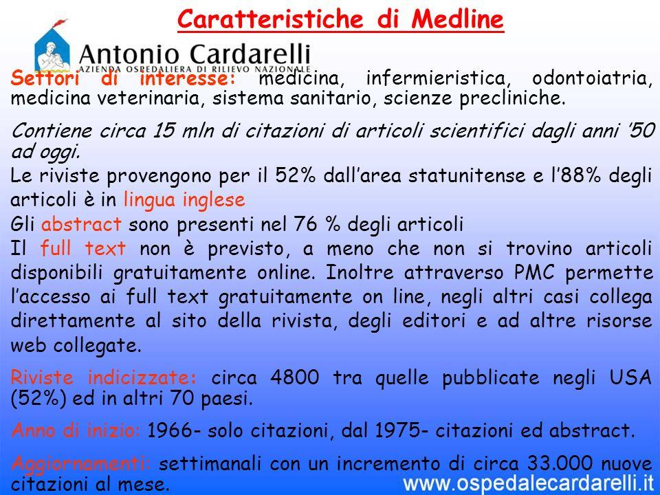 Caratteristiche di Medline Settori di interesse: medicina, infermieristica, odontoiatria, medicina veterinaria, sistema sanitario, scienze precliniche.