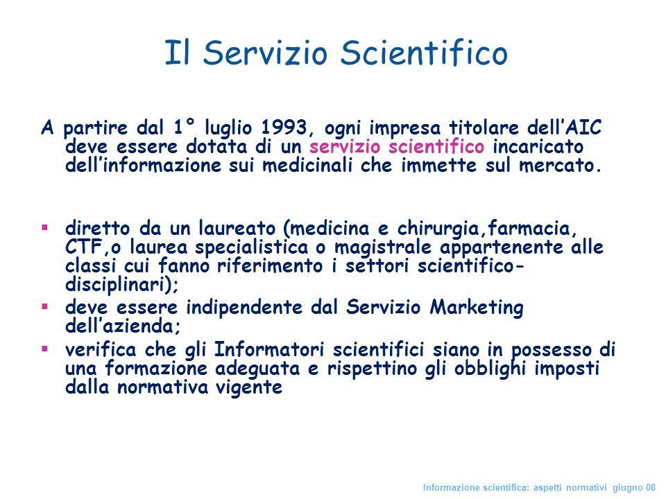 Il Servizio Scientifico A partire dal 1° luglio 1993, ogni impresa titolare dellAIC deve essere dotata di un servizio scientifico incaricato dellinfor