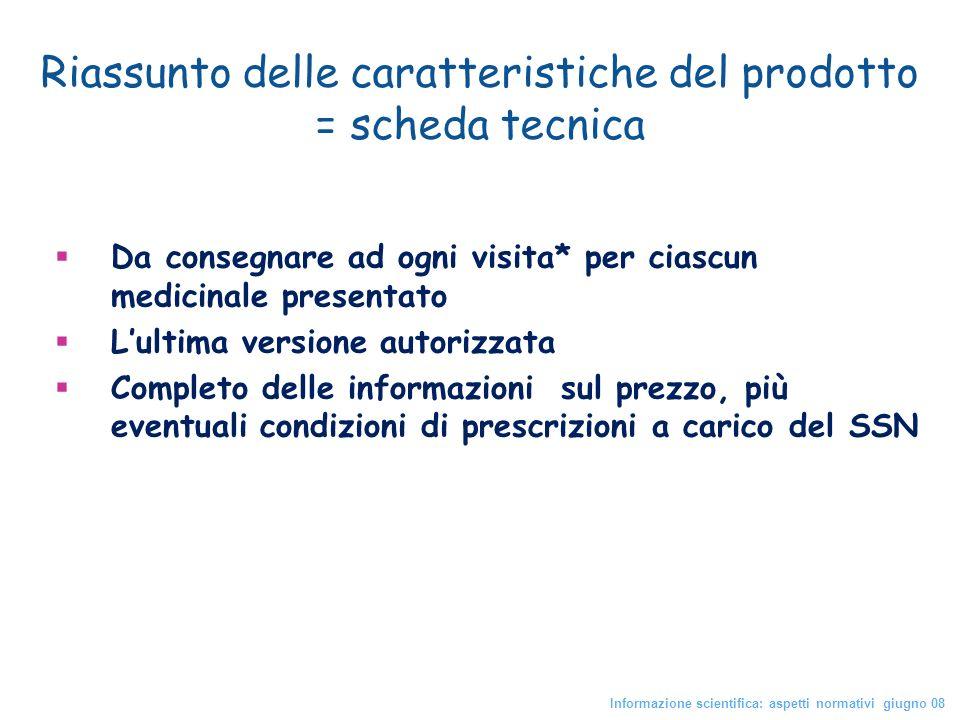 Riassunto delle caratteristiche del prodotto = scheda tecnica Da consegnare ad ogni visita* per ciascun medicinale presentato Lultima versione autoriz