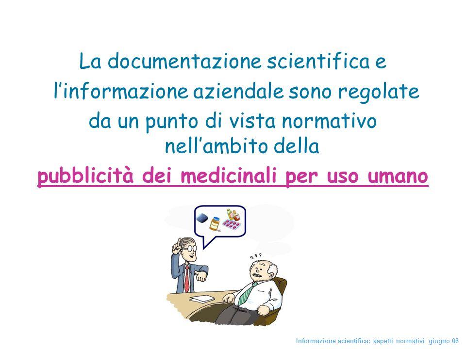 La documentazione scientifica e linformazione aziendale sono regolate da un punto di vista normativo nellambito della pubblicità dei medicinali per us
