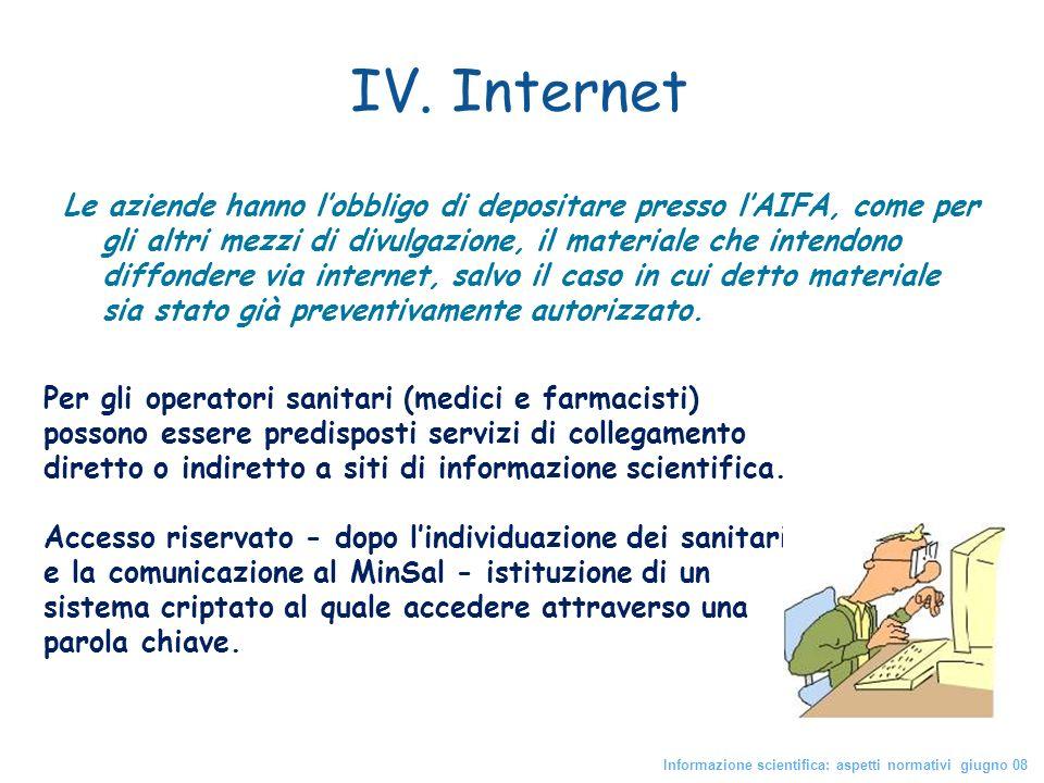 IV. Internet Le aziende hanno lobbligo di depositare presso lAIFA, come per gli altri mezzi di divulgazione, il materiale che intendono diffondere via
