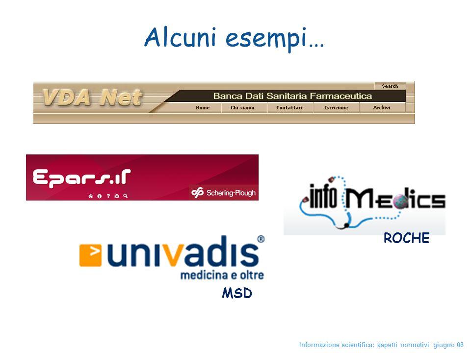 Alcuni esempi… Informazione scientifica: aspetti normativi giugno 08 MSD ROCHE