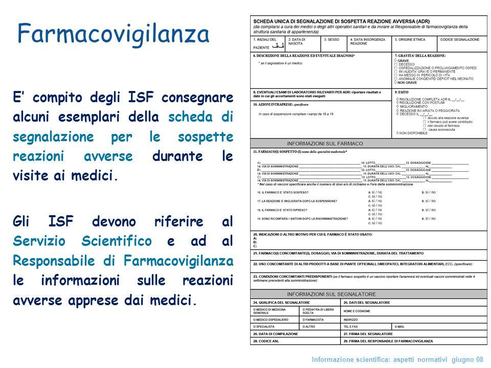 E compito degli ISF consegnare alcuni esemplari della scheda di segnalazione per le sospette reazioni avverse durante le visite ai medici. Gli ISF dev