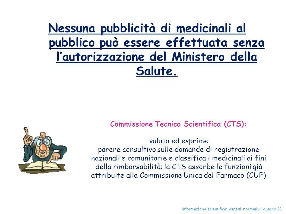 Nessuna pubblicità di medicinali al pubblico può essere effettuata senza lautorizzazione del Ministero della Salute. Commissione Tecnico Scientifica (