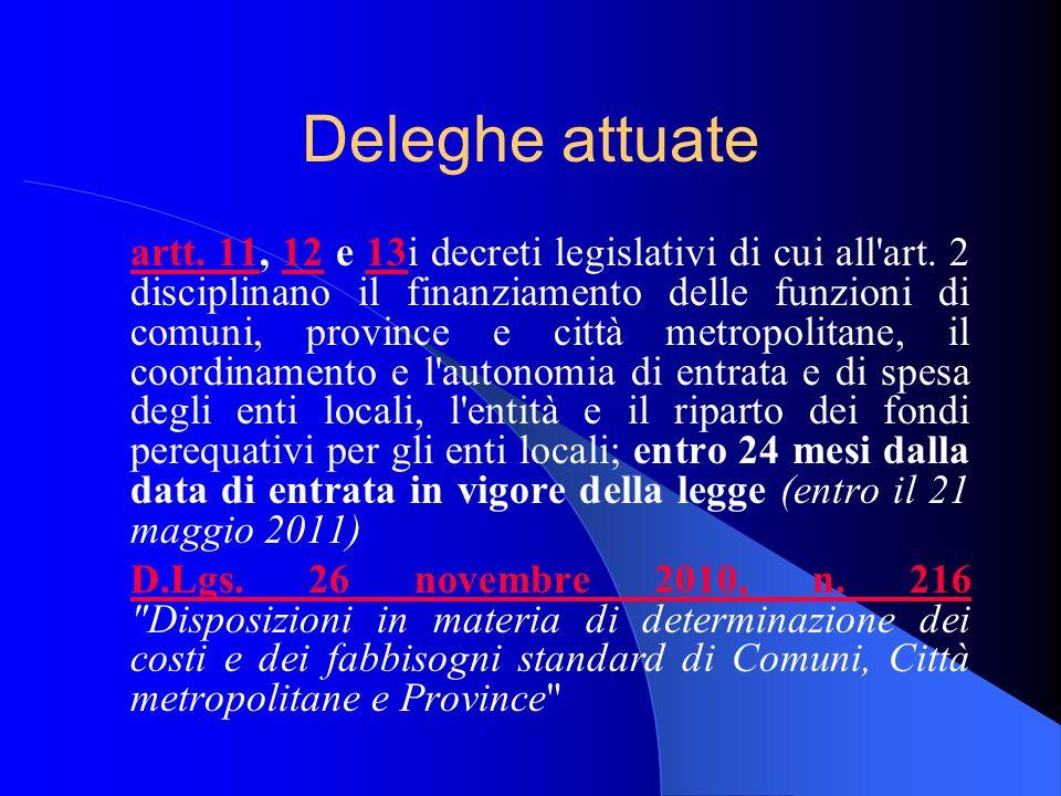 Deleghe attuate artt. 11artt. 11, 12 e 13i decreti legislativi di cui all'art. 2 disciplinano il finanziamento delle funzioni di comuni, province e ci