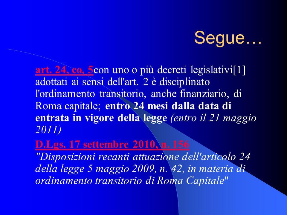Segue… art. 24, co. 5art. 24, co. 5con uno o più decreti legislativi[1] adottati ai sensi dell'art. 2 è disciplinato l'ordinamento transitorio, anche