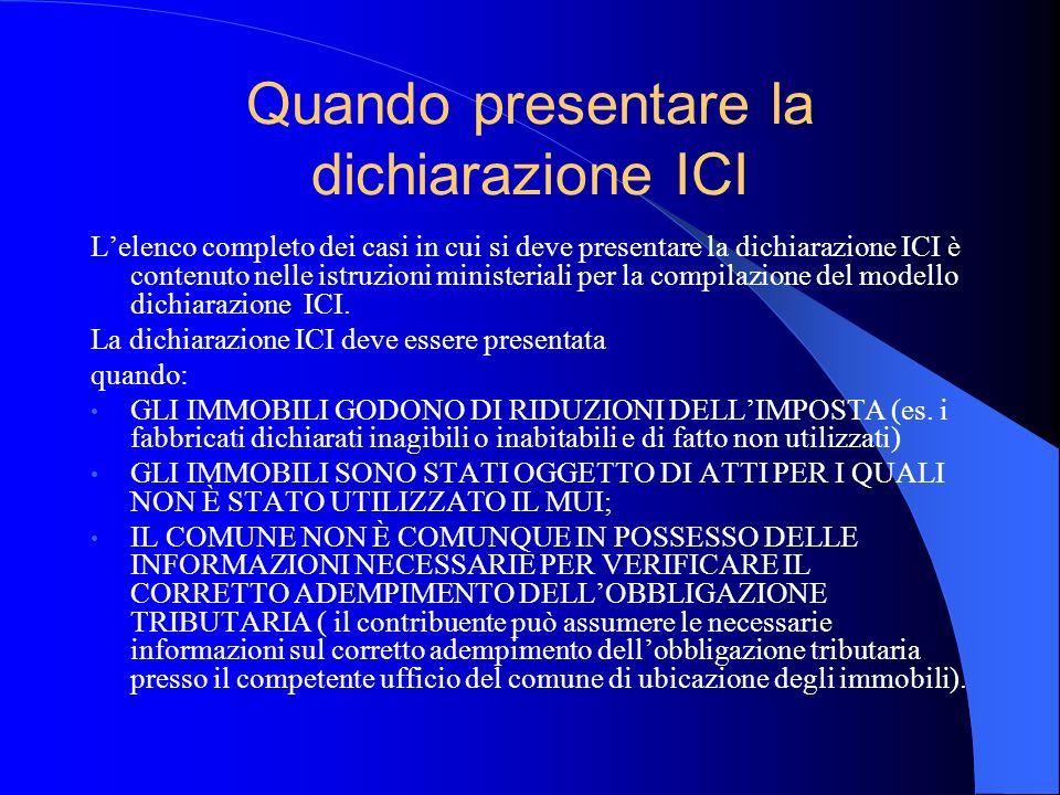 Quando presentare la dichiarazione ICI Lelenco completo dei casi in cui si deve presentare la dichiarazione ICI è contenuto nelle istruzioni ministeri
