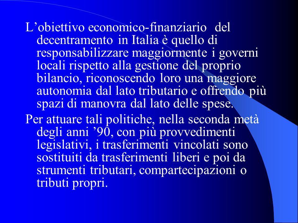 Lobiettivo economico-finanziario del decentramento in Italia è quello di responsabilizzare maggiormente i governi locali rispetto alla gestione del pr