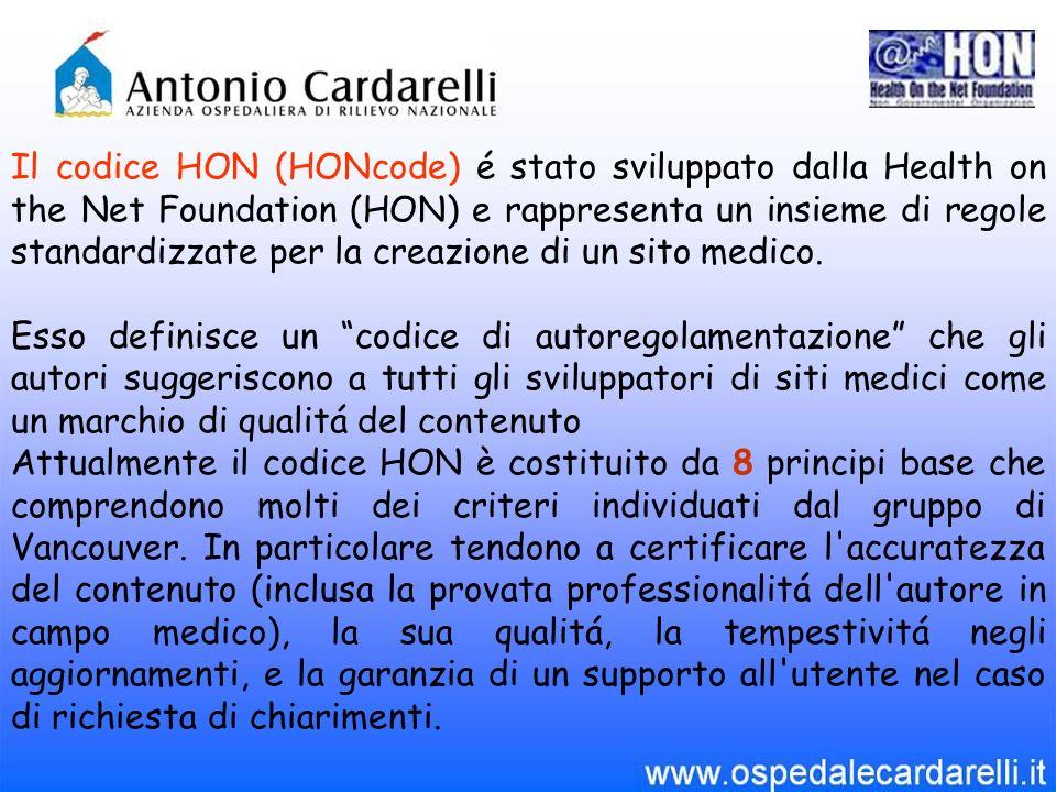 Il codice HON (HONcode) é stato sviluppato dalla Health on the Net Foundation (HON) e rappresenta un insieme di regole standardizzate per la creazione di un sito medico.