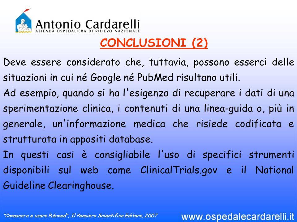 Deve essere considerato che, tuttavia, possono esserci delle situazioni in cui né Google né PubMed risultano utili.