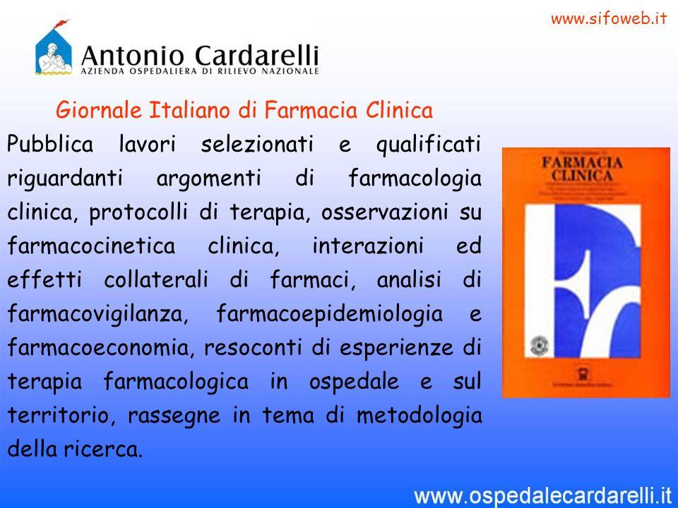 Giornale Italiano di Farmacia Clinica Pubblica lavori selezionati e qualificati riguardanti argomenti di farmacologia clinica, protocolli di terapia,