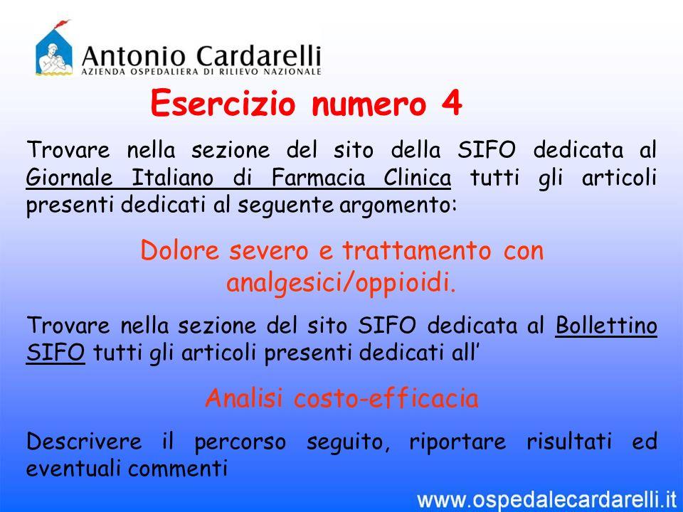 Esercizio numero 4 Trovare nella sezione del sito della SIFO dedicata al Giornale Italiano di Farmacia Clinica tutti gli articoli presenti dedicati al