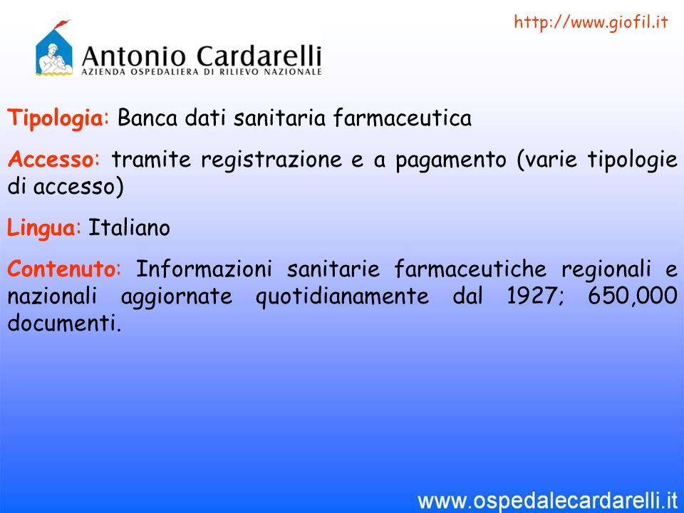 Tipologia: Banca dati sanitaria farmaceutica Accesso: tramite registrazione e a pagamento (varie tipologie di accesso) Lingua: Italiano Contenuto: Inf