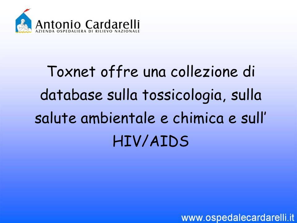 Toxnet offre una collezione di database sulla tossicologia, sulla salute ambientale e chimica e sull HIV/AIDS