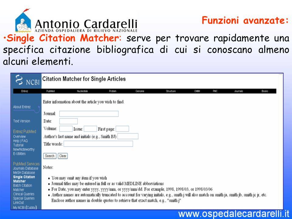 Funzioni avanzate: Single Citation Matcher: serve per trovare rapidamente una specifica citazione bibliografica di cui si conoscano almeno alcuni elementi.