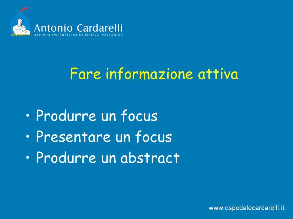 Fare informazione attiva Produrre un focus Presentare un focus Produrre un abstract