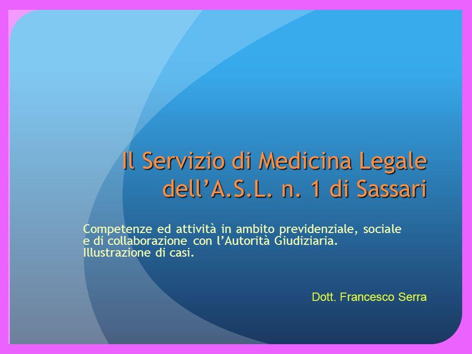 Dipartimento di Prevenzione Unità Operativa di Medicina Legale (Responsabile: Dott.