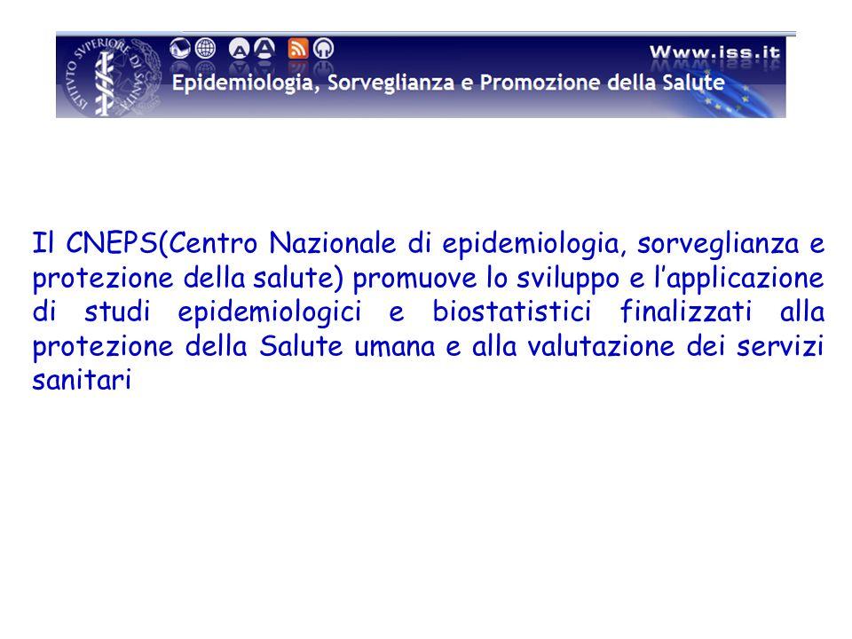 Il CNEPS(Centro Nazionale di epidemiologia, sorveglianza e protezione della salute) promuove lo sviluppo e lapplicazione di studi epidemiologici e bio