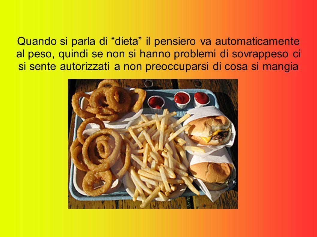 Quando si parla di dieta il pensiero va automaticamente al peso, quindi se non si hanno problemi di sovrappeso ci si sente autorizzati a non preoccupa