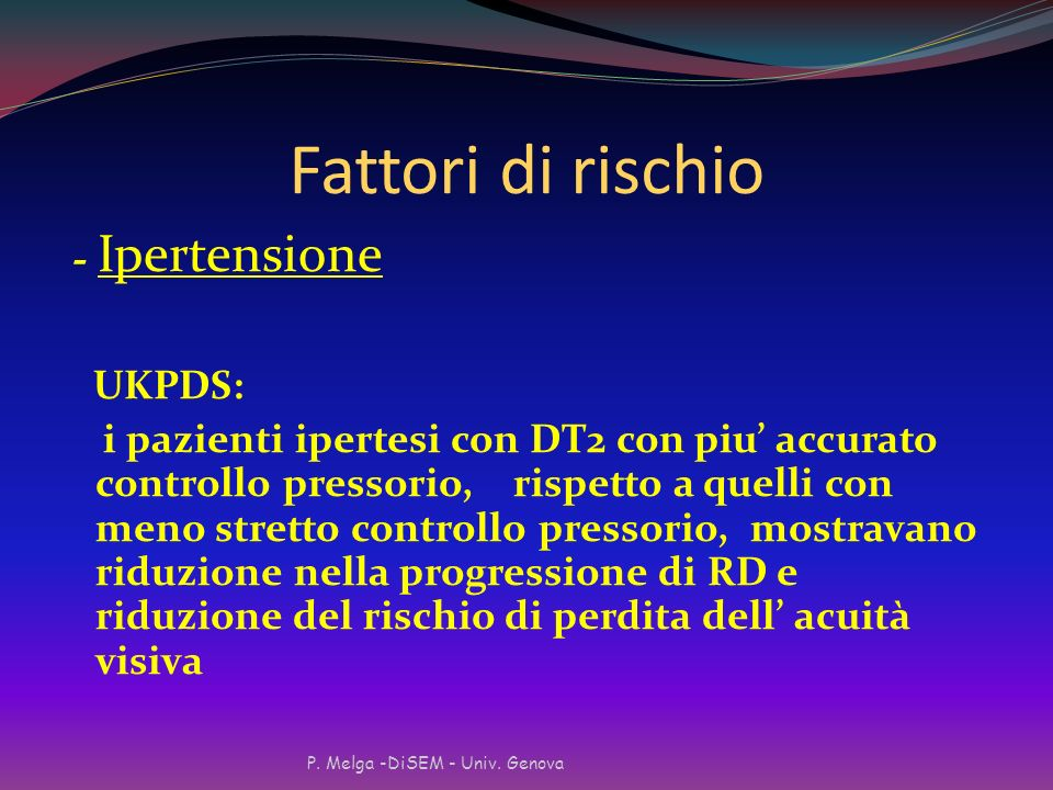 Fattori di rischio - Durata della malattia ( Il più forte predittore per lo sviluppo e la progressione della RD) DIABETE DI TIPO 1: rara nei primi 3-5