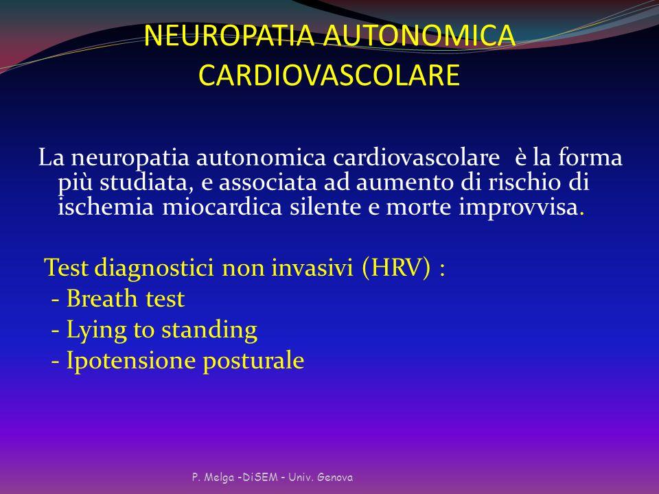 NEUROPATIA AUTONOMICA (cont.) Subdola, in quanto spesso asintomatica, la sua incidenza è molto variabile (dall 1,6% al 20% e oltre a seconda della pop