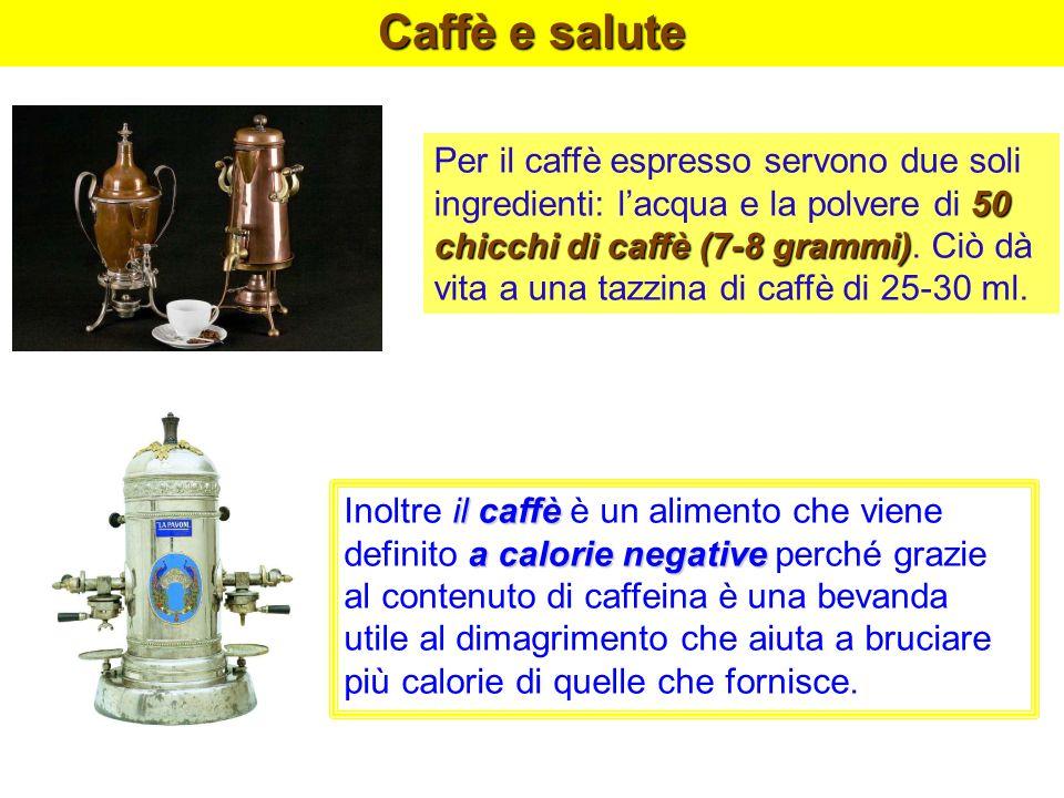 Caffè e salute il caffè a calorie negative Inoltre il caffè è un alimento che viene definito a calorie negative perché grazie al contenuto di caffeina