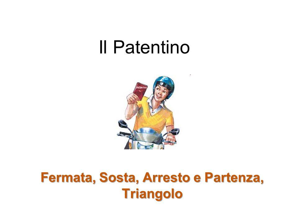 Il Patentino Fermata, Sosta, Arresto e Partenza, Triangolo