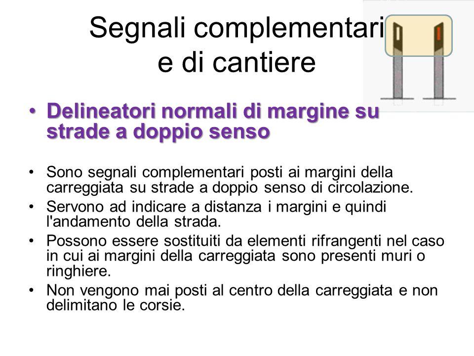 Segnali complementari e di cantiere Delineatori normali di margine su strade a doppio sensoDelineatori normali di margine su strade a doppio senso Son
