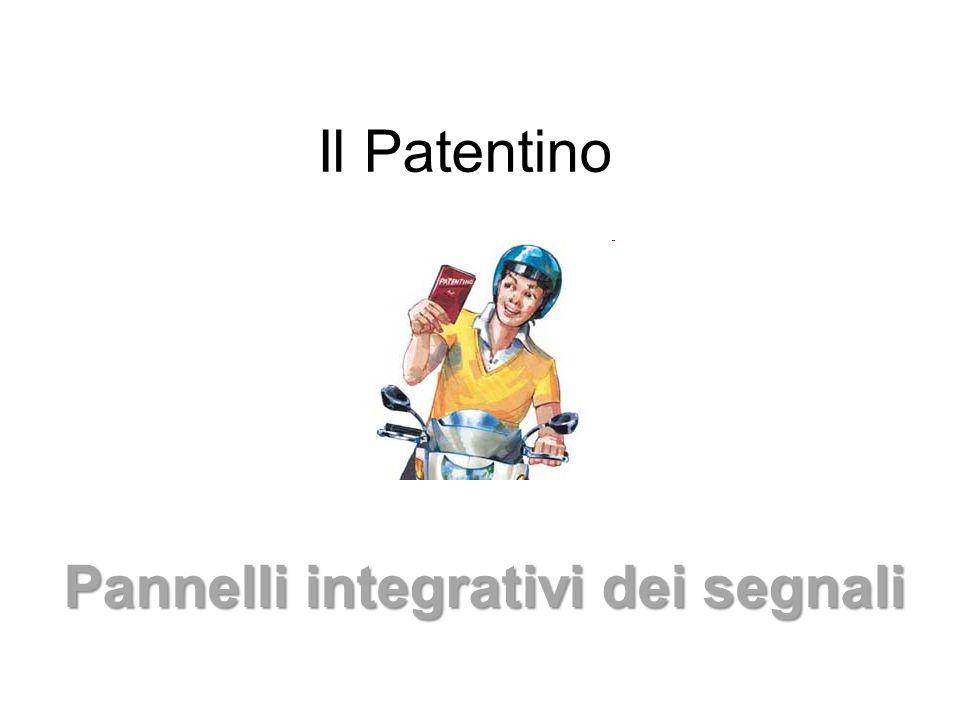 Il Patentino Pannelli integrativi dei segnali