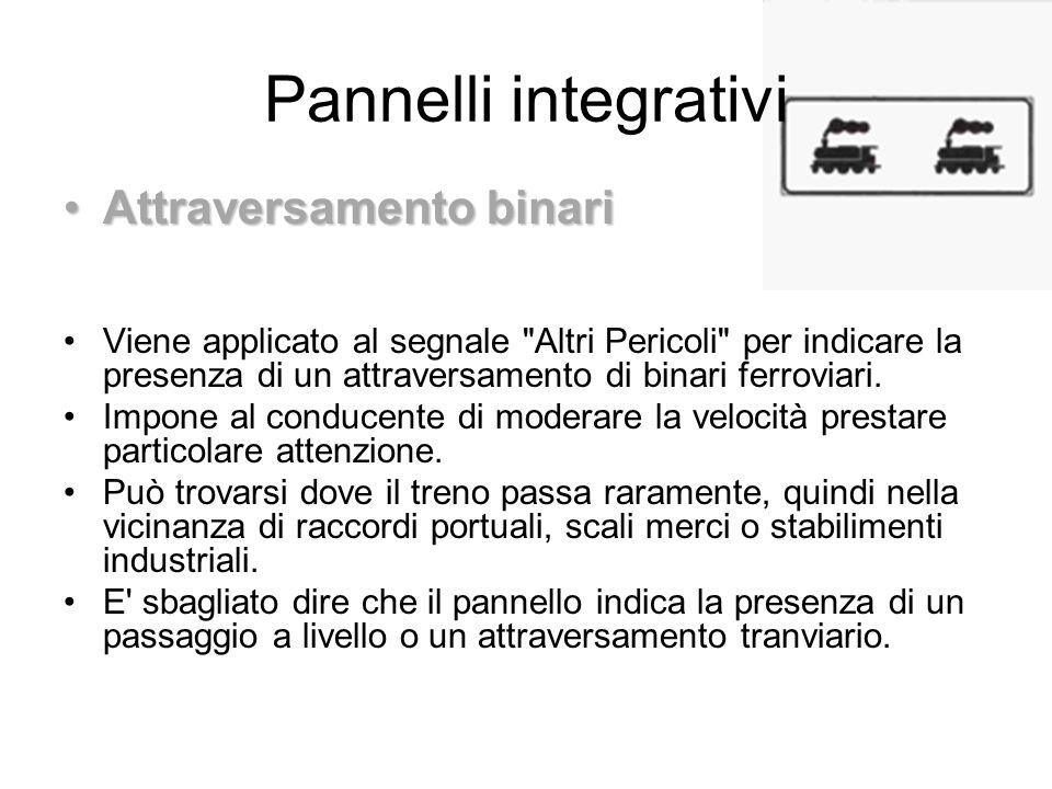 Pannelli integrativi Attraversamento binariAttraversamento binari Viene applicato al segnale