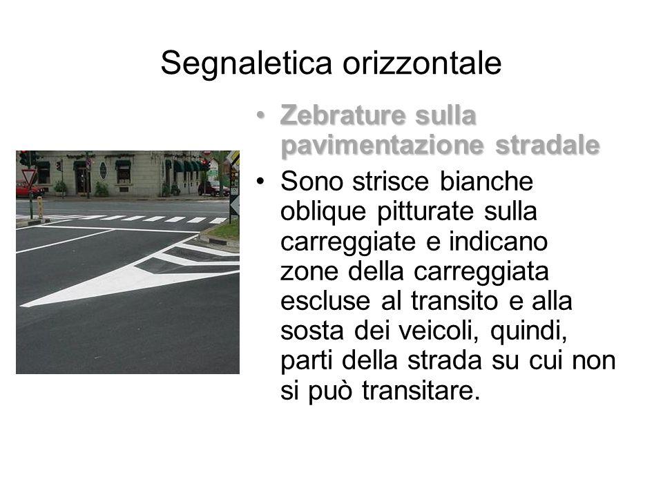Segnaletica orizzontale Zebrature sulla pavimentazione stradaleZebrature sulla pavimentazione stradale Sono strisce bianche oblique pitturate sulla ca