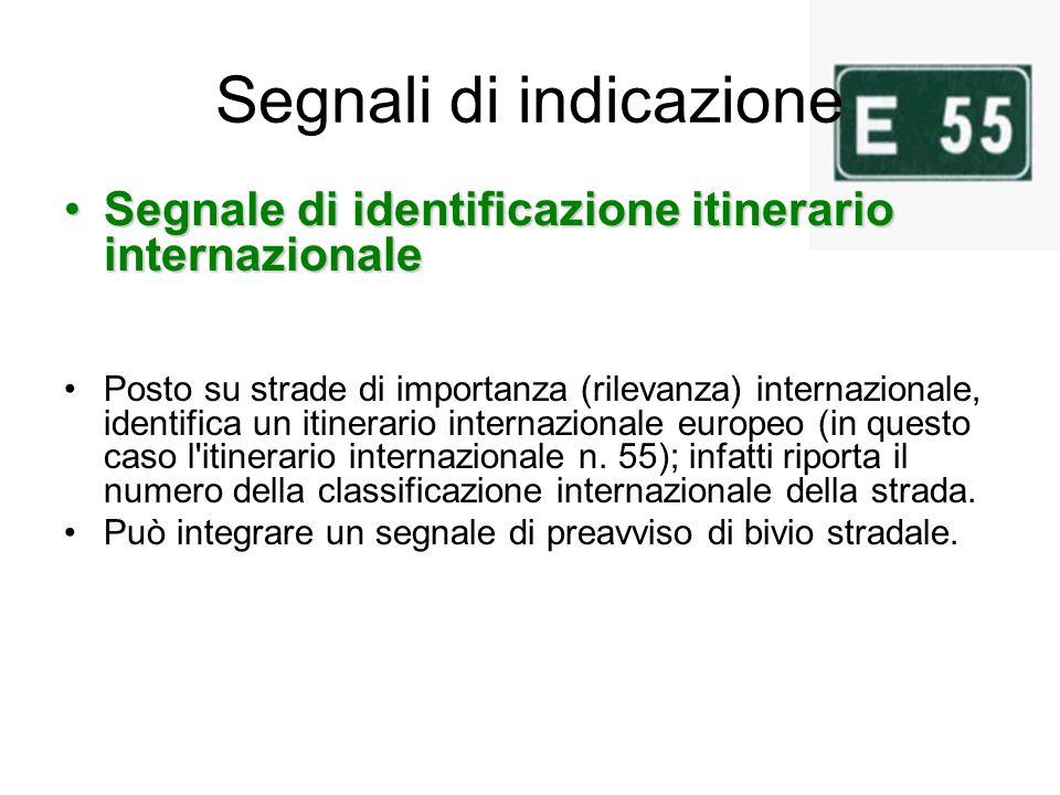 Segnali di indicazione Segnale di identificazione itinerario internazionaleSegnale di identificazione itinerario internazionale Posto su strade di imp