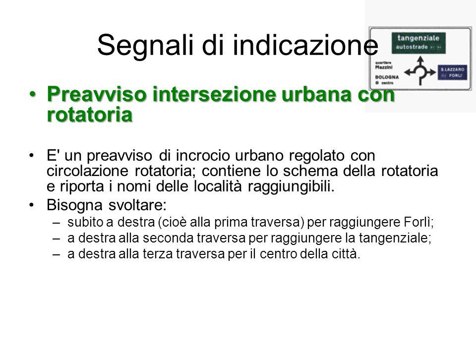 Segnali di indicazione Preavviso intersezione urbana con rotatoriaPreavviso intersezione urbana con rotatoria E' un preavviso di incrocio urbano regol
