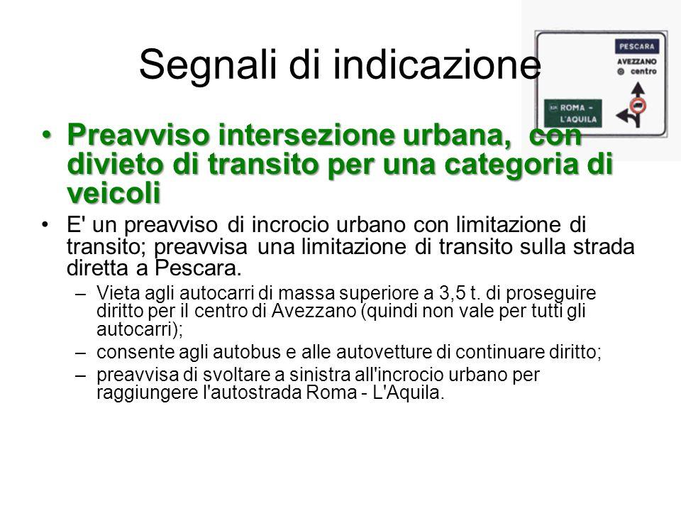Segnali di indicazione Preavviso intersezione urbana, con divieto di transito per una categoria di veicoliPreavviso intersezione urbana, con divieto d