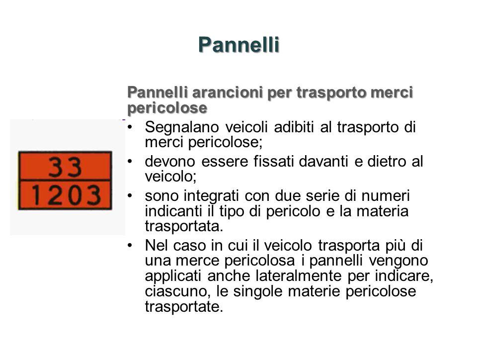 Pannelli Pannelli arancioni per trasporto merci pericolose Segnalano veicoli adibiti al trasporto di merci pericolose; devono essere fissati davanti e