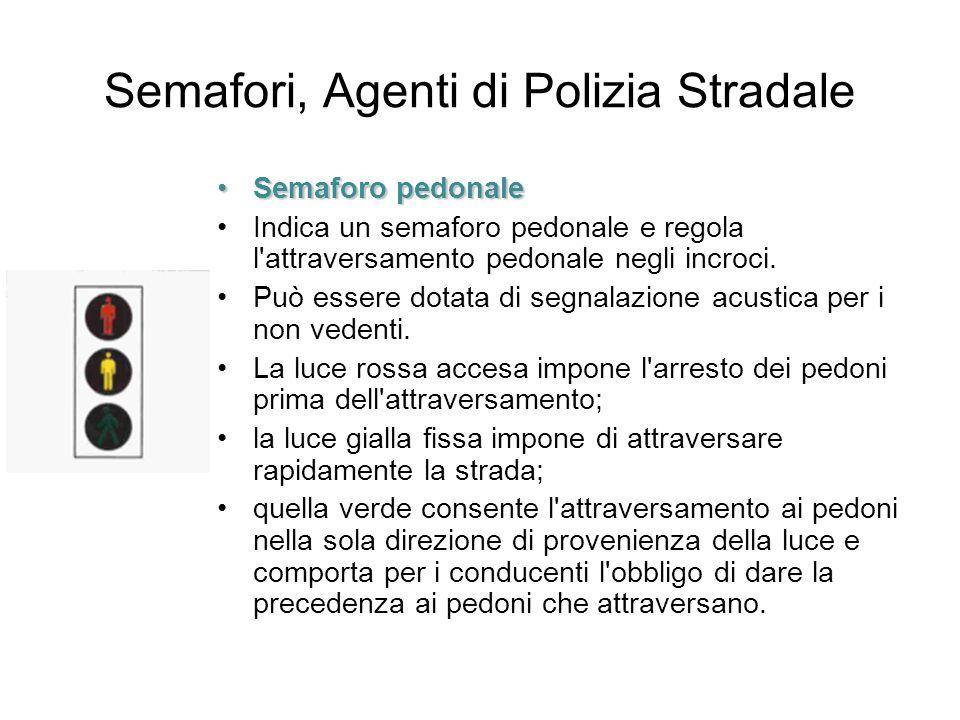 Semafori, Agenti di Polizia Stradale Semaforo pedonaleSemaforo pedonale Indica un semaforo pedonale e regola l'attraversamento pedonale negli incroci.