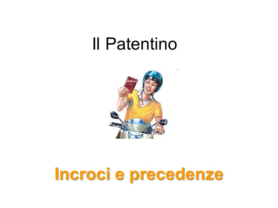 Il Patentino Incroci e precedenze